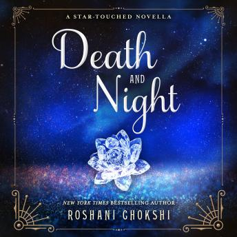 Death and Night: A Star-Touched Novella, Roshani Chokshi