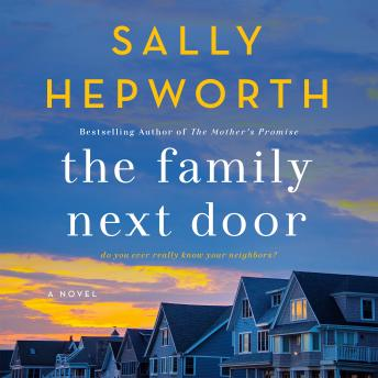 Family Next Door: A Novel, Sally Hepworth