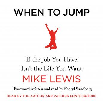 When to Jump: If the Job You Have Isn't the Life You Want, Mike Lewis