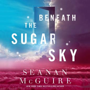 Beneath the Sugar Sky, Seanan McGuire