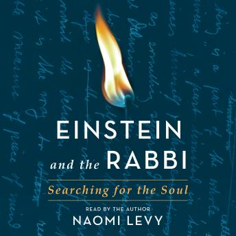 Download Einstein and the Rabbi: Searching for the Soul by Naomi Levy