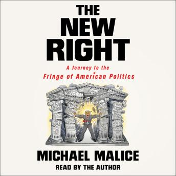 Download New Right: A Journey to the Fringe of American Politics by Michael Malice