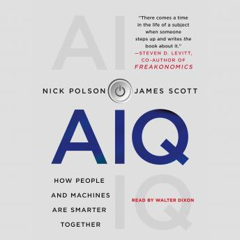 AIQ: How People and Machines Are Smarter Together, Nick Polson, James Scott