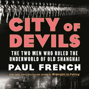 Download City of Devils: The Two Men Who Ruled the Underworld of Old Shanghai by Paul French