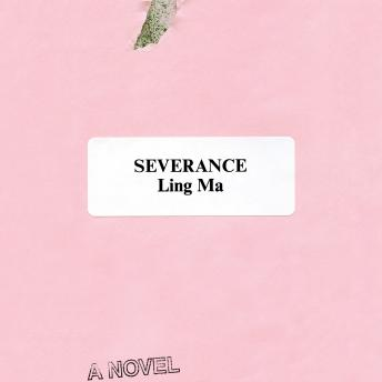 Download Severance: A Novel by Ling Ma