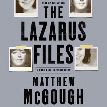 Download Lazarus Files: A Cold Case Investigation by Matthew Mcgough