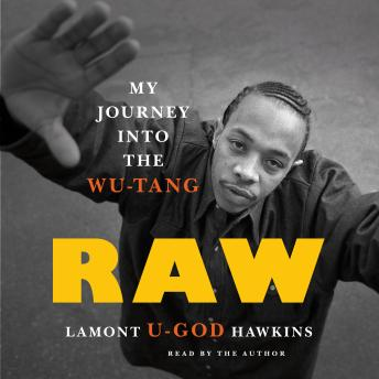 Download Raw: My Journey into the Wu-Tang by Lamont 'U-God' Hawkins