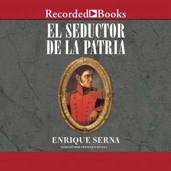 El seductor de la patria (The Seductor of the Motherland)