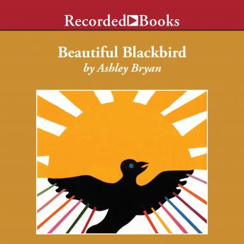 Beautiful Blackbird, Ashley Bryan