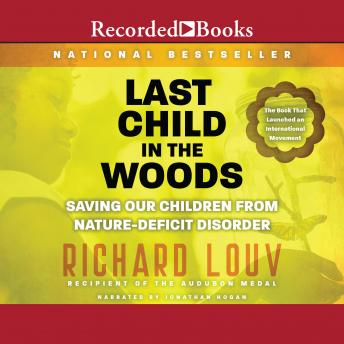 Last Child in the Woods :Saving Our Children From Nature-Deficit Disorder