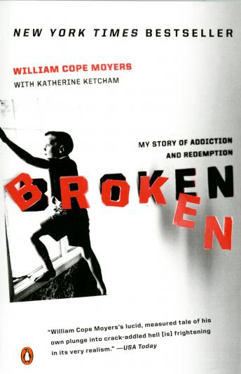 Broken: My Story of Addiction and Redemption, William Cope Moyers