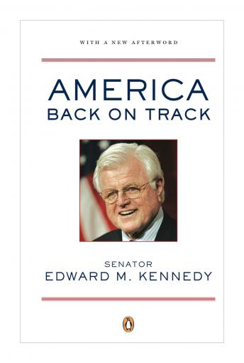 America Back on Track, Edward M. Kennedy