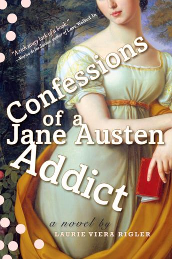 Confessions of a Jane Austen Addict, Laurie Viera Rigler