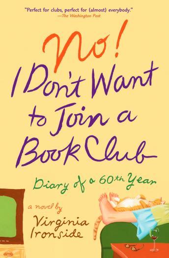 No! I Don't Want to Join a Book Club: Diary of a Sixtieth Year