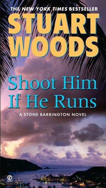 Shoot Him If He Runs, Stuart Woods