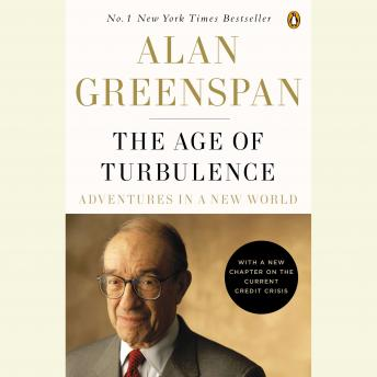 Age of Turbulence: Adventures in a New World, Alan Greenspan