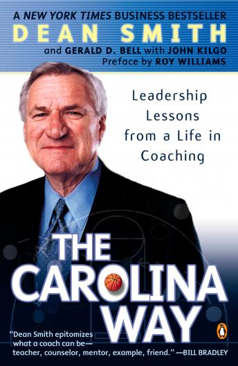 Carolina Way: Leadership Lessons from a Life in Coaching, Dean Smith