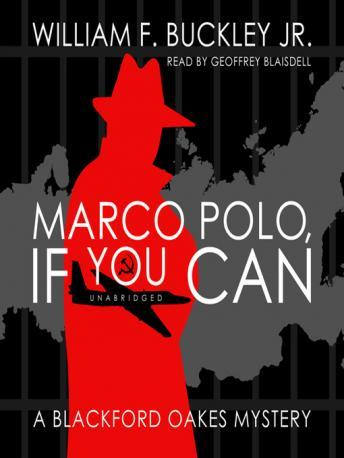Marco Polo, If You Can: A Blackford Oakes Mystery, William F. Buckley, Jr.