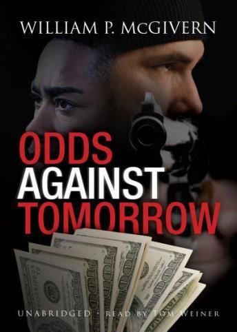 Odds against Tomorrow, William P. McGivern