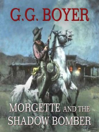 Morgette and the Shadow Bomber, G. G. Boyer