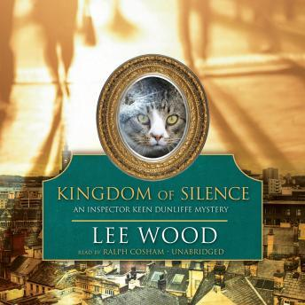 Kingdom of Silence: An Inspector Keen Dunliffe Mystery, Lee Wood