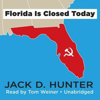 Florida is Closed Today, Jack D. Hunter