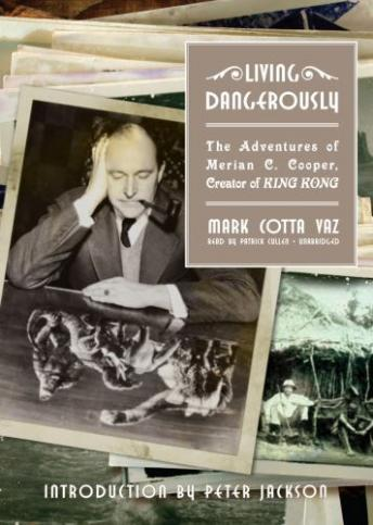 Living Dangerously: The Adventures of Merian C. Cooper, Creator of King Kong sample.