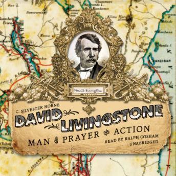 Download David Livingstone: Man of Prayer and Action by C. Silvester Horne