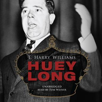 Huey Long, T. Harry Williams
