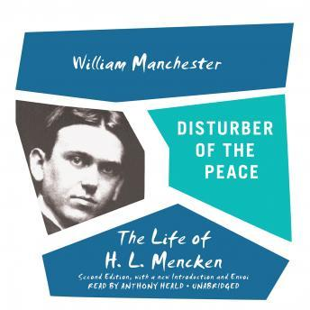 Disturber of the Peace: The Life of H. L. Mencken, Audio book by William Manchester