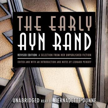 The Early Ayn Rand, Revised Edition: A Selection from Her Unpublished Fiction