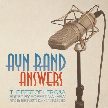 Ayn Rand Answers: The Best of Her Q&A, Aynee Rand