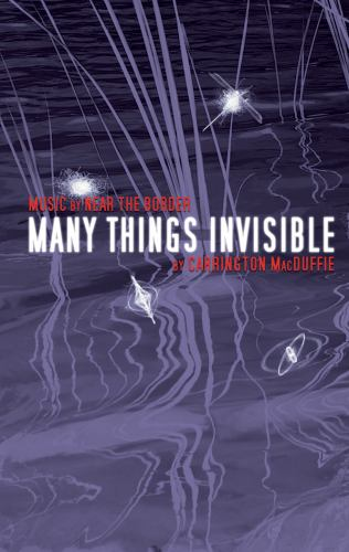 Many Things Invisible, Carrington MacDuffie
