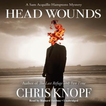 Head Wounds: A Sam Acquillo Hamptons Mystery, Chris Knopf