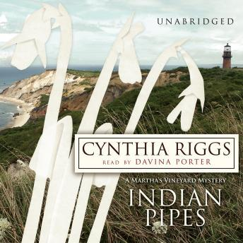 Indian Pipes: A Martha's Vineyard Mystery, Cynthia Riggs