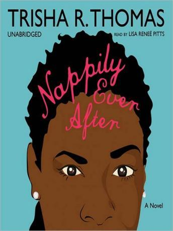 Nappily Ever After: A Novel, Trisha R. Thomas