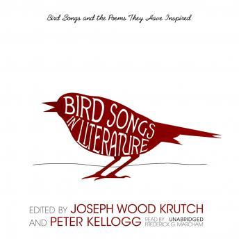 Bird Songs in Literature: Bird Songs and the Poems They Have Inspired, Joseph Wood Krutch