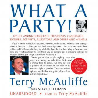 What a Party! My Life among Democrats:Presidents, Candidates, Donors, Activists, Alligators, and Other Wild Animals