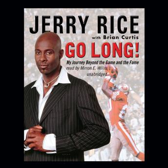 Go Long!: My Journey beyond the Game and the Fame, Brian Curtis, Jerry Rice
