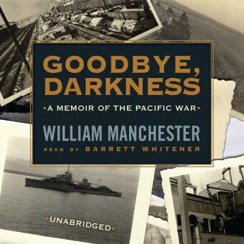 Goodbye, Darkness: A Memoir of the Pacific War