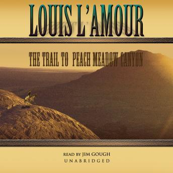 Trail to Peach Meadow Canyon, Louis L' Amour, Louis L'Amour