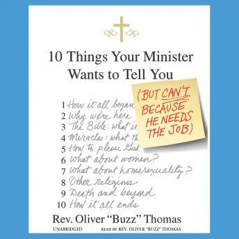 Ten Things Your Minister Wants to Tell You (But Can't, Because He Needs the Job), Oliver \
