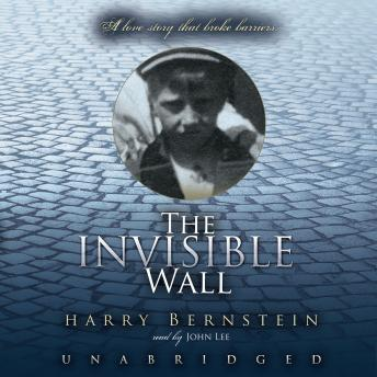 Download Invisible Wall: A Love Story That Broke Barriers by Harry Bernstein