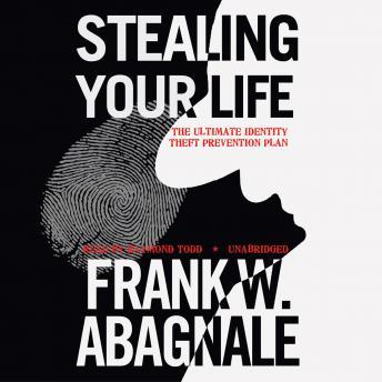 Download Stealing Your Life: The Ultimate Identity Theft Prevention Plan by Frank W. Abagnale