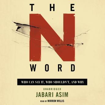 N Word: Who Can Say It, Who Shouldn't, and Why, Jabari Asim
