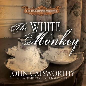 The White Monkey: Book 4 in The Forsyte Chronicles