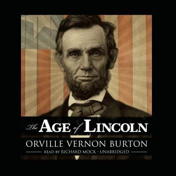 Download Age of Lincoln by Orville Vernon Burton