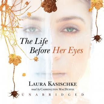 Life before Her Eyes, Laura Kasischke