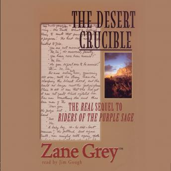 Desert Crucible, Zane Grey