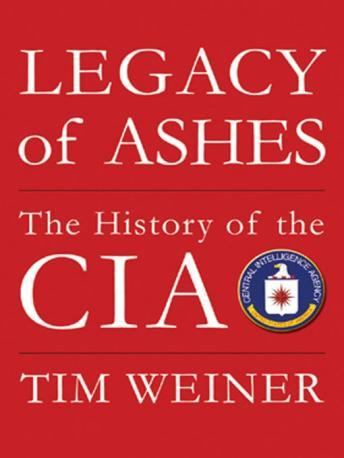 Legacy of Ashes: The History of the CIA, Tim Weiner
